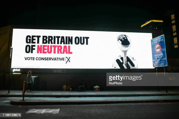 'Get Britain out of neutral' billboard launched by the Conservative Party is seen the day before General Election in London United Kingdom on...