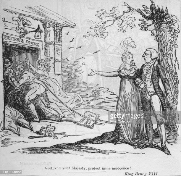 God and your Majesty protect mine innocence' circa 1820 Satirical cartoon with a quote from Shakespeare's King Henry VIII The Prince Regent rushes...