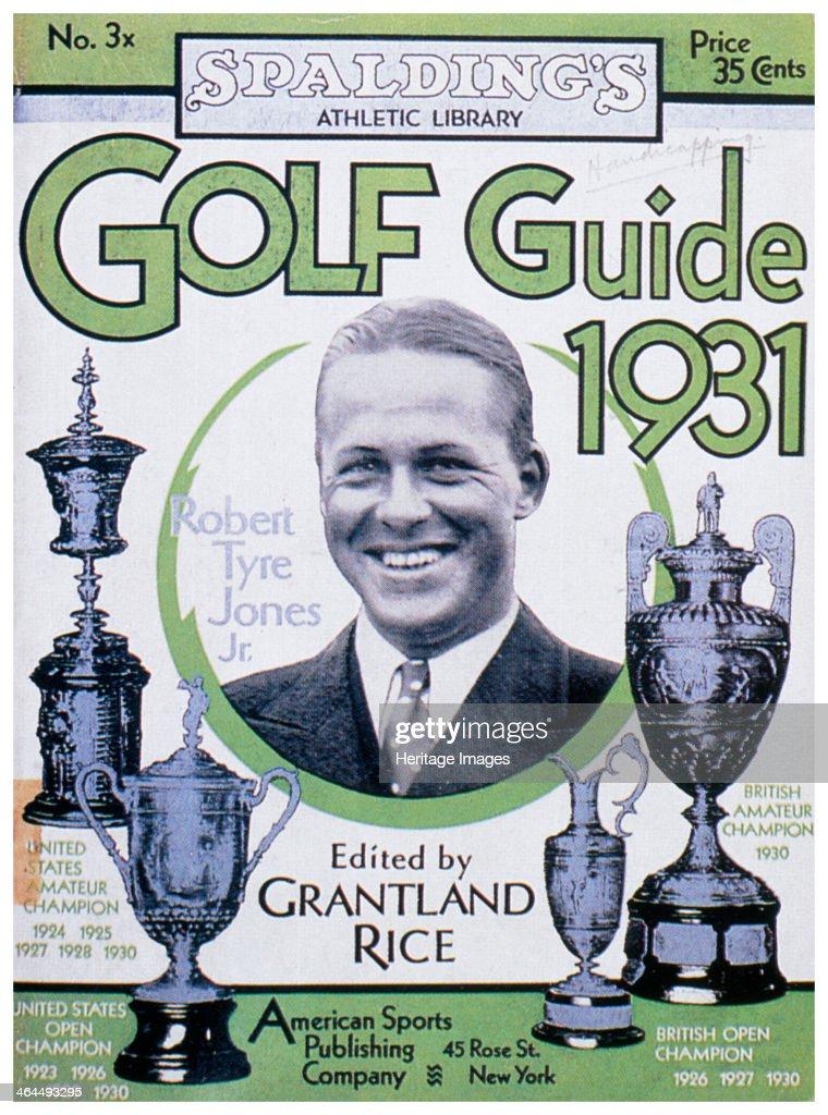 Golf Guide 1931, featuring Bobby Jones, American, 1931. : News Photo