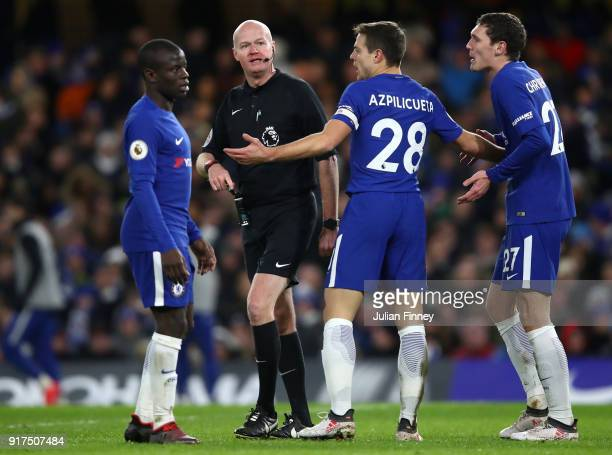 Golo Kante of Chelsea Andreas Christensen of Chelsea and Cesar Azpilicueta of Chelsea argue with referee Lee Mason during the Premier League match...