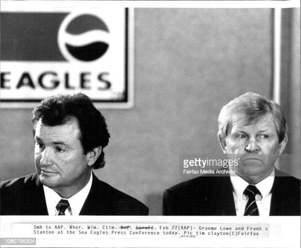 Graeme Lowe and Frank S Stanton at the Sea Eagles Press Conference today February 23 1993