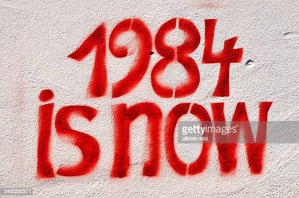 Graffiti 1984 is now titel of the novel 1984 by George Orwell which is discribing a state of control