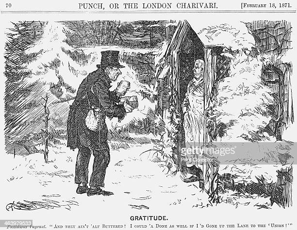 'Gratitude', 1871. The vagrant exclaims And they Ain't half Buttered! I could 'a done as well if I'd Gone up the Lane to the 'Union! The ingratitude...