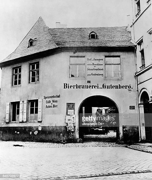 Gutenberg Johannes *13971486Erfinder der Buchdruckkunsterstes Druckhaus in EltvilleNutzung als Bierbrauerei zum Gutenberg oJ