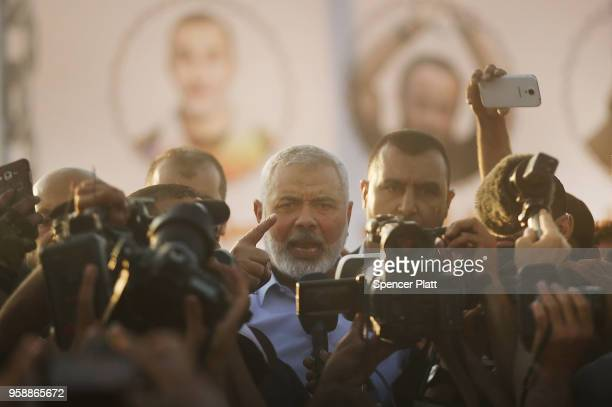 Hamas leader Ismail Haniya to protesters at the border fence with Israel on May 15 2018 in Gaza City Gaza Israeli soldiers killed over 50...