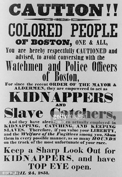 A handbill printed April 24 was passed throughout Boston to warn the AfricanAmerican to beware of the enforcement of the Fugitive Slave laws