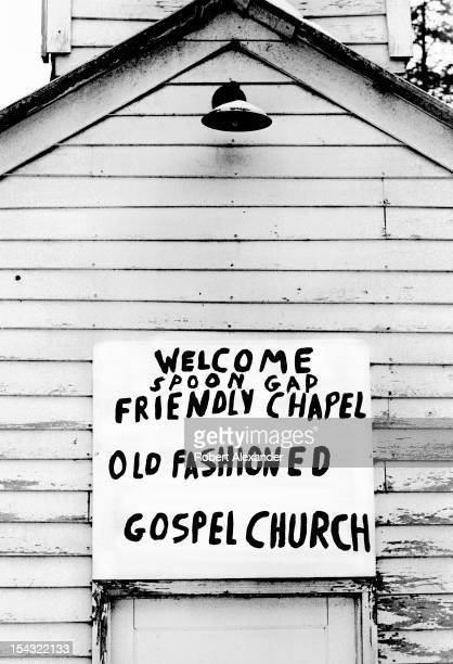 A handmade sign nailed over the door welcomes worshipers to the Spoon Gap Friendly Chapel Old Fashioned Gospel Church near the Appalachian town of...