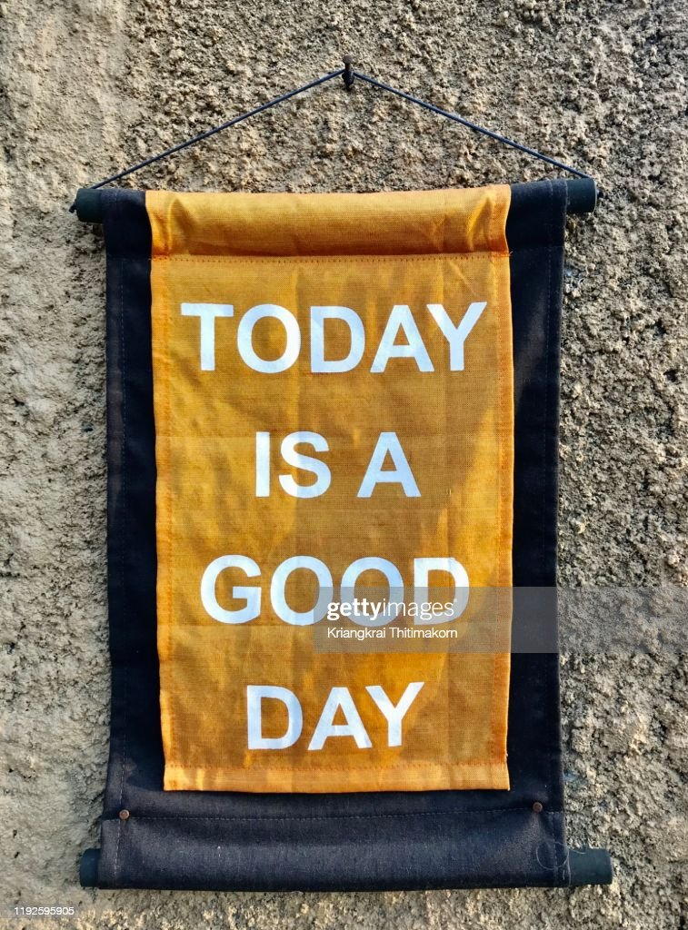 Handmade sign: today is a good day! : Stock Photo