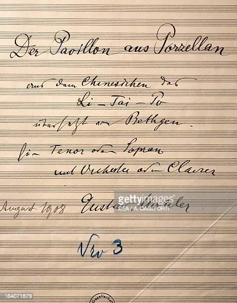 Handwritten title page of the score for Der Pavillon aus Porzellan from the song cycle of Das Lied von der Erde 19081909 by Gustav Mahler Vienna...