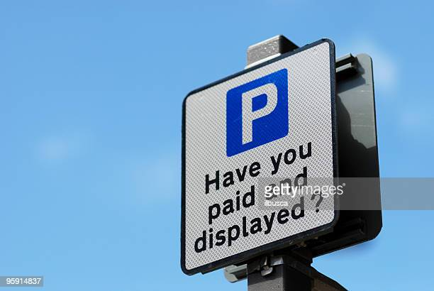 Have you paid and displayed parking sign