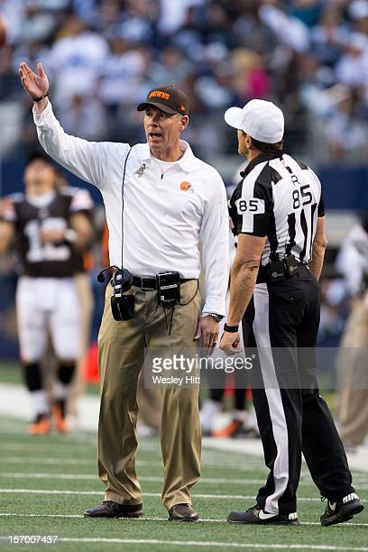 Head Coach Pat Shurmur of the Cleveland Browns talks to the Referee during a game against the Dallas Cowboys at Cowboys Stadium on November 18 2012...