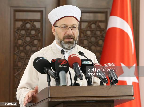 Head's of Turkeys Religious Affairs Directorate Ali Erbas holds a press conference in Ankara Turkey on March 15 2019