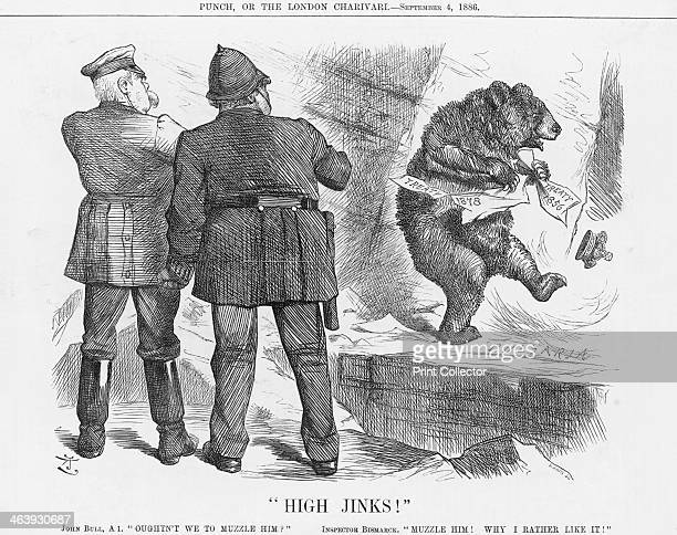 High Jinks 1886 The Russian Bear can be seen dancing on Bulgarian soil watched by Prince Bismarck of Germany and Britain's representative of law and...