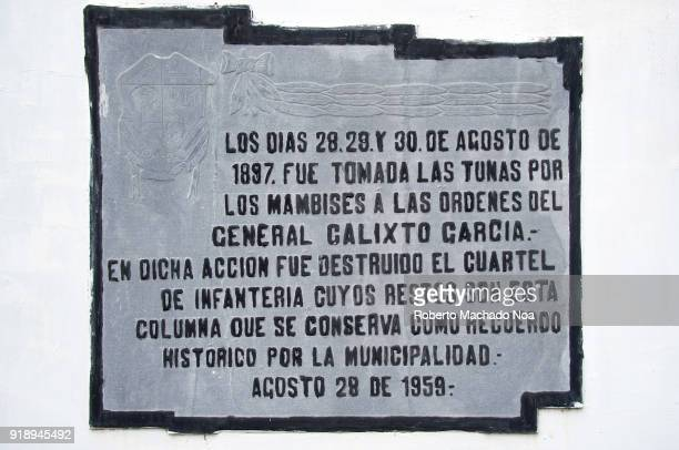 Historic plaque at the Infantry Barracks The historic building was destroyed during the battle for the city led by Calixto Garcia