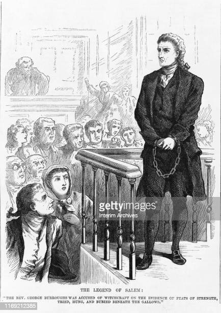 Illustration entitled 'The Legend of Salem' depicts Reverend George Burroughs accused of witchcraft as he stands in chains before a court Salem...