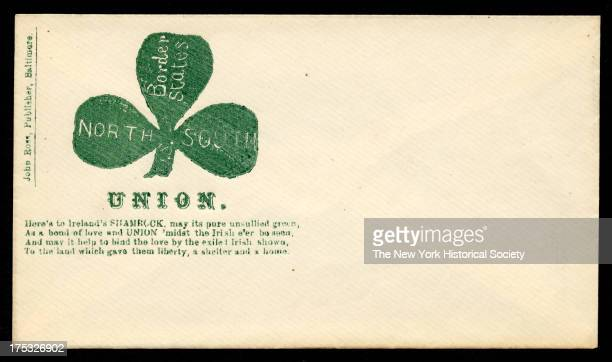 Image depicts s shamrock with the words 'North' 'South' and 'Border States' on each of its petals Text reads 'Here's to Ireland's Shamrock may its...