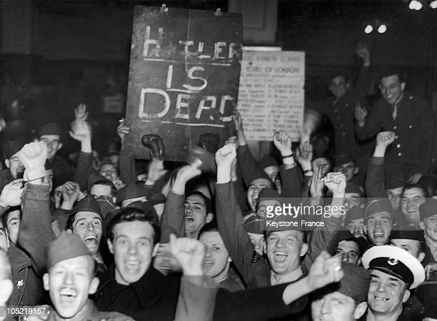 In London On The Night Of April 30 English Soldiers Celebrate The Death Of Hitler Who Committed Suicide With His Mistress In His Bunker In Berlin