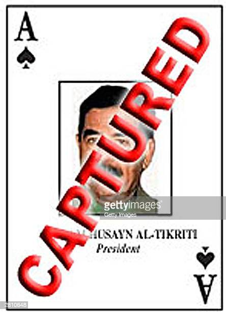 In this photo released by the US Department of Defense a playing card depicts deposed Iraqi leader Saddam Hussein as the captured Ace of Spades The...