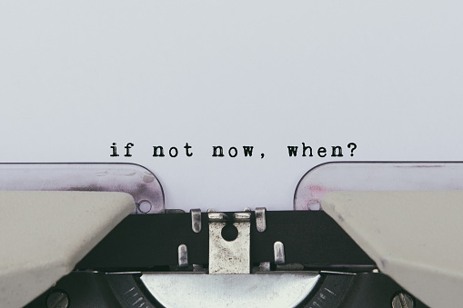 Inspiration quote - If not now, when? - gettyimageskorea
