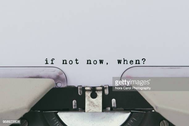 inspiration quote - if not now, when? - vastberadenheid stockfoto's en -beelden