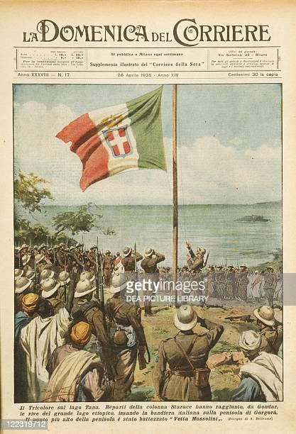 Italo-Ethiopian War , 20th century - Italian flag hoisted at Lake Tana. Cover illustration from La Domenica del Corriere, Sunday supplement to...