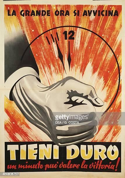 Italy 20th century Second World War II La grande ora si avvicina Tieni duro un minuto puo' valere la vittoria War propaganda poster 1944 Milan Civico...
