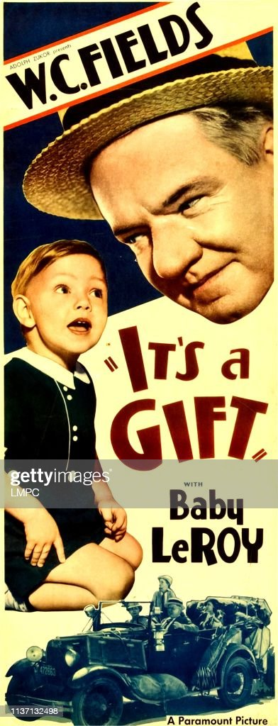 It S A Gift Poster From Left Baby Leroy W C Fields 1934 News Photo Getty Images