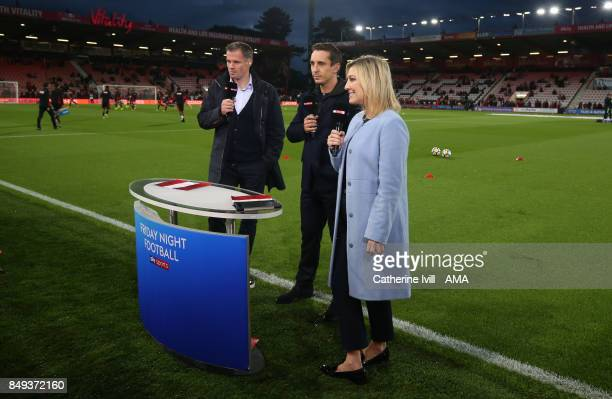 Jamie Carragher Gary Neville and Kelly Cates present Sky Sports tv Friday night football before the Premier League match between AFC Bournemouth and...