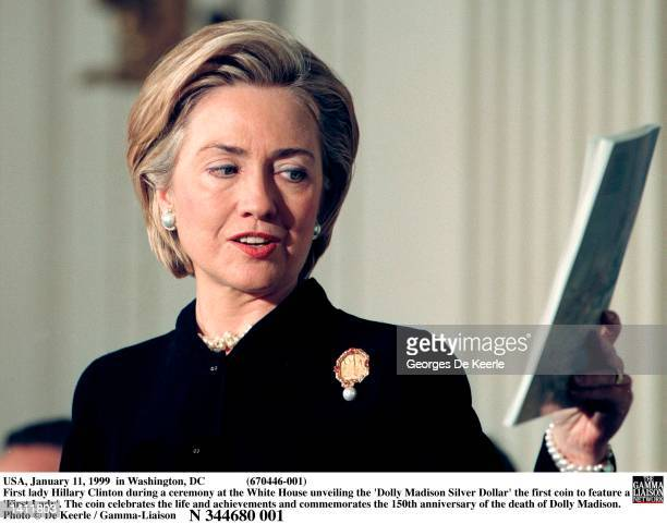 January 11, 1999 in Washington, DC First lady Hillary Clinton during a ceremony at the White House unveiling the ''Dolly Madison Silver Dollar'' the...