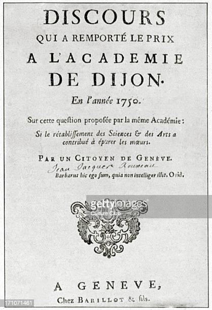 Jean Jacques Rousseau 's 'Discours qui a remporté le prix à l'Académie de Dijon' title page 1750 SwissFrench philosopher writer and composer 28 June...
