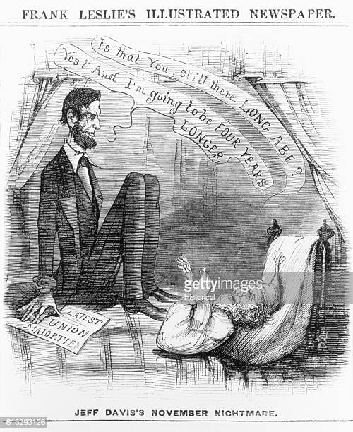 Jefferson Davis President of the Confederate States has a nightmare come true when Abrahanm Lincoln is reelected President of the United States