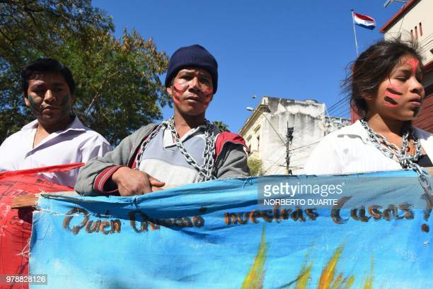 Jejytymiri indigenous people demonstrate in demand of their territorial rights in front of the congress in Asuncion on June 19 2018