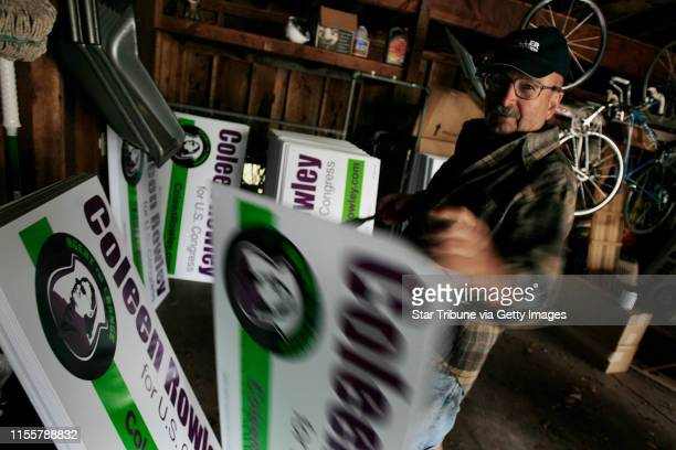 HOLT ¥ jgholt@startribunecom Bob Brown a volunteer with the Coleen Rowley campaign for congress assembled signs at RowleyÕs garage in Apple Valley...