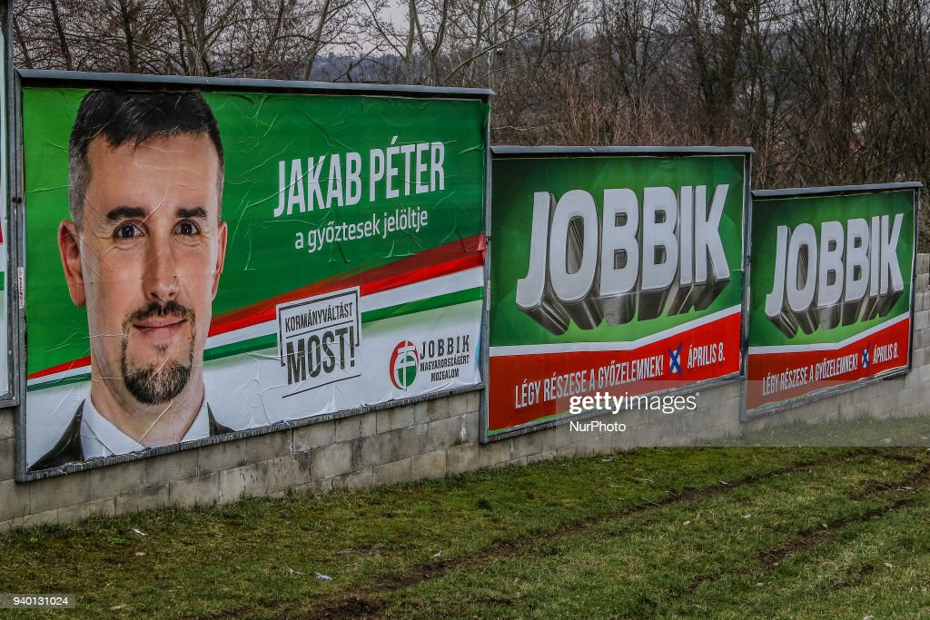 Jobbik, the Movement for a Better Hungary (Jobbik Magyarorszgrt Mozgalom) radical and nationalist party electoral campaign posters are seen in Miskolc, Hungary on 30 March 2018 . Hungarian parliamentary elections will be held on 8 April 2018.