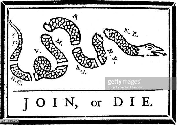 "Join Or Die ""Join Or Die"" The First Known American Cartoon Published By Benjamin Franklin In His Pennsylvania Gazette To Support His Plan For..."