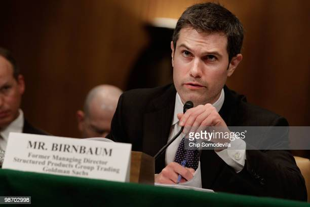 Joshua Birnbaum former managing director of the structured products group trading for The Goldman Sachs Group testifies before the Senate Homeland...