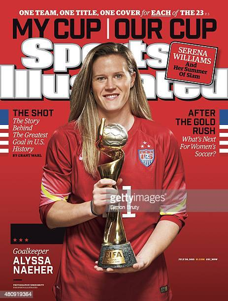 July 20 2015 Sports Illustrated via Getty Images Cover FIFA World Cup Champions Portrait of US Women's National Team goalie Alyssa Naeher holding...