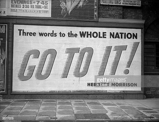 Home Secretary and Minister of Home Security Herbert Morrison's message to the nation, 'Go To It', on a billboard.
