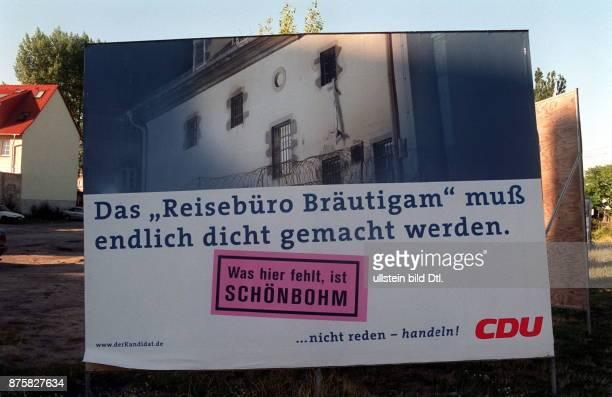 Landtagswahl Wahlplakat der CDU mit der Aufschrift 'Das `Reisebüro Bräutigam' muß endlich dicht gemacht werden Was hier fehlt ist Schönbohm'