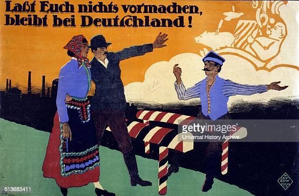Lasst Euch nichts vormachen bleibt bei Deutschland Don't be fooled stay with Germany Poster shows a Polish man sitting on a Polish border gate and...