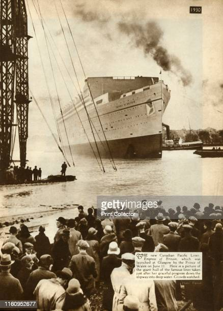 Launch of the 'Empress of Britain' Glasgow Scotland 11 June 1930 'The new Canadian Pacific Liner Empress of Britain which was launched at Glasgow by...