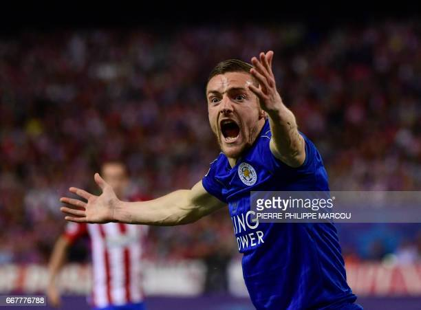 Leicester City's forward Jamie Vardy shouts and gestures during the UEFA Champions League quarter final first leg football match Club Atletico de...