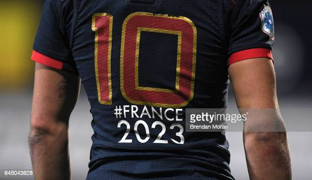 Leinster Ireland 24 February 2017 A logo depicting France's bid for the 2023 Rugby World Cup on the jersey of Romain N'Tamack of France during the...