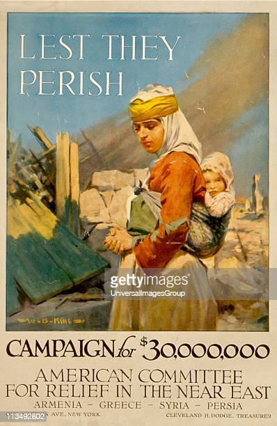 Lest They Perish' World War I poster issued in 1917 by the American Committee for Relief in the Near East asking for $30000 to aid Armenia Greece...