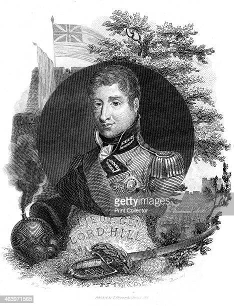 Lieutenant General Lord Hill 1816 An engraving from The History of the War from the Commencement of the French Revolution to the Present Time by...