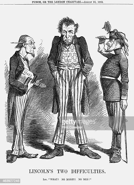 'Lincoln's Two Difficulties' 1862 Lincoln comments What No Money No Men President Lincoln was calling for a second draught of 300000 men to be called...