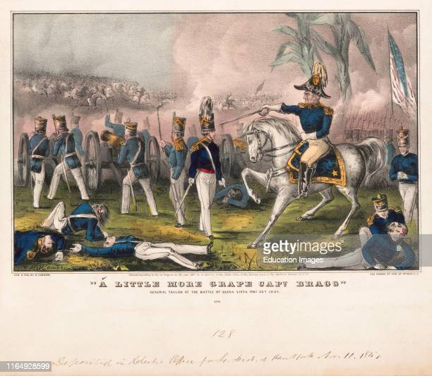 """Little More Grape Capt Bragg"""", General Taylor at the Battle of Buena Vista, Feb 23d Lithograph, Nathaniel Currier, 1847."""