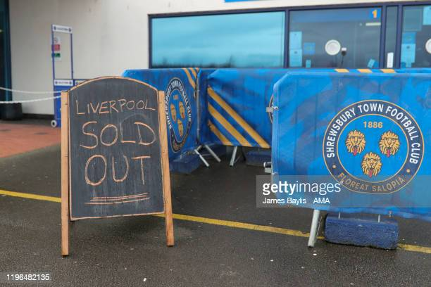Liverpool Sold Out sign outside the Shrewsbury Town ticket office before the FA Cup Fourth Round match between Shrewsbury Town and Liverpool at New...