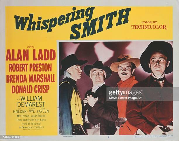 Lobby card for Leslie Fenton's 1948 western, 'Whispering Smith', featuring Frank Faylen, Donald Crisp, Robert Preston and Alan Ladd.