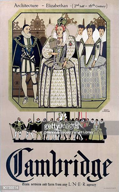 London North Eastern Railway poster advertising Cambridge�s Elizabethan architecture showing Elizabeth I and courtiers Artwork by Fred Taylor